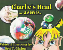 Charlie's Head ... a series